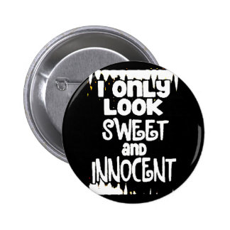 Sweet and Innocent not Pinback Button