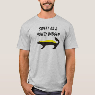 Sweet as a Honey Badger T-Shirt
