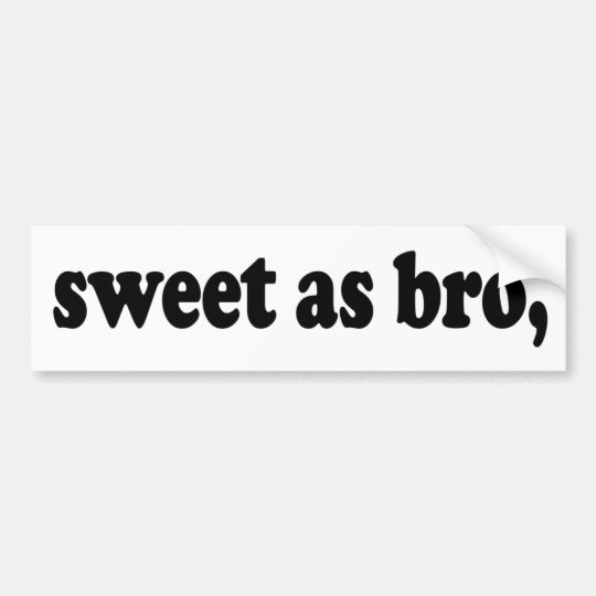 Sweet as bro funny kiwi new zealand saying bumper sticker