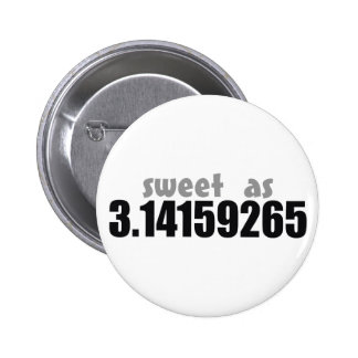 Sweet as Pi Pinback Buttons