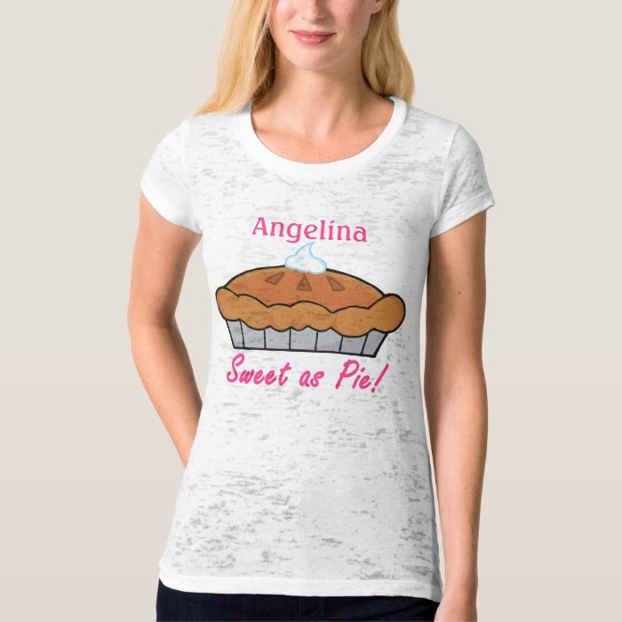 Sweet As Pie Personalized (any name) T-Shirt