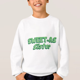 SWEET as Sister (ladies Cool story Bro) KIWI funny Sweatshirt