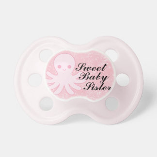 """""""Sweet Baby Sister"""" Pacifier"""