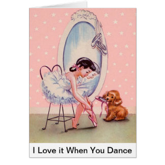 "Sweet Ballerina Card ""I Love it When You Dance"""