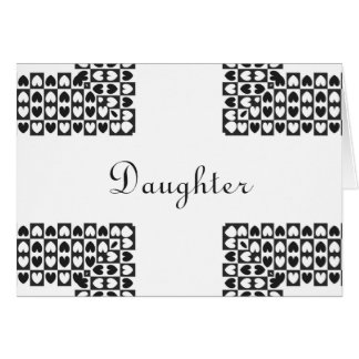 Sweet, birthday, daughter, black and white hearts. card