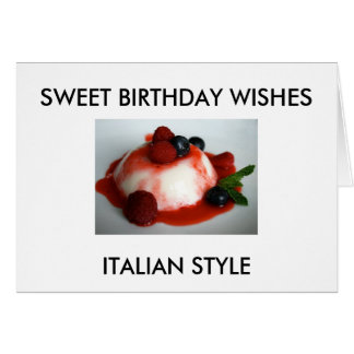 """SWEET BIRTHDAY WISHES, ITALIAN STYLE"" GREETING CARD"