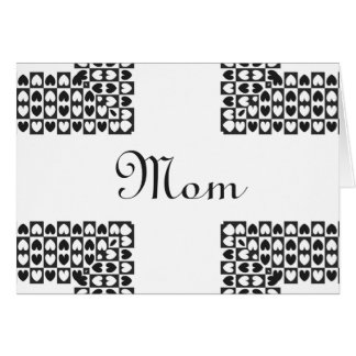 Sweet, birthdayfor Mom, black and white hearts. Card