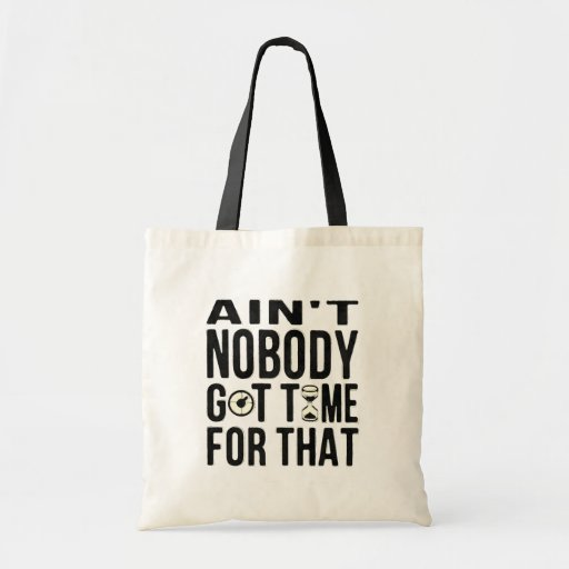 Sweet Brown Funny Ain't Nobody Got Time For That Bag