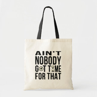 Sweet Brown Funny Ain't Nobody Got Time For That Budget Tote Bag
