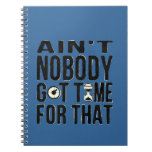 Sweet Brown Funny Ain't Nobody Got Time For That Notebook