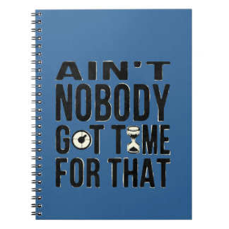 Sweet Brown Funny Ain't Nobody Got Time For That Notebooks