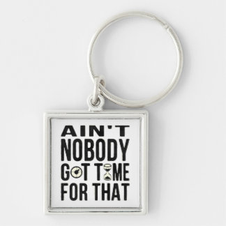 Sweet Brown Funny Ain't Nobody Got Time For That Silver-Colored Square Keychain