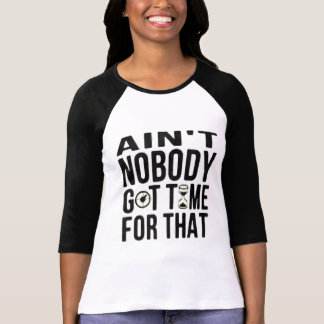 Sweet Brown Funny Ain't Nobody Got Time For That T-Shirt