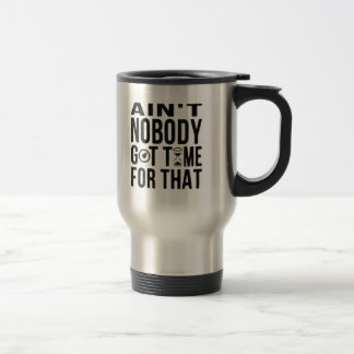 Sweet Brown Funny Ain't Nobody Got Time For That Travel Mug