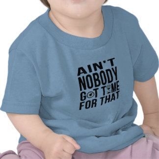 Sweet Brown Funny Ain't Nobody Got Time For That Tees