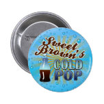 Sweet Brown's Cold Pop 2 Inch Round Button