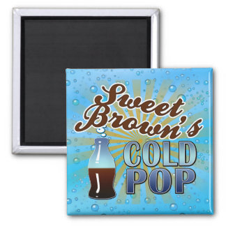 Sweet Brown's Cold Pop 2 Inch Square Magnet