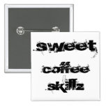 Sweet Coffee Skillz Buttons