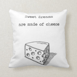 Sweet Dreams Are Made Of Cheese Throw Pillow