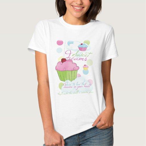 Sweet Dreams Cupcakes Inspirational T-Shirt