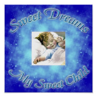 Sweet dreams my sweet child poster