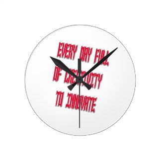 Sweet Every Day Full Of Creativity To Innovate Round Clocks