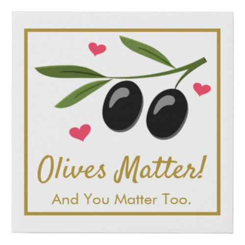 Sweet & Funny Olives Matter Motivational Faux Canvas Print