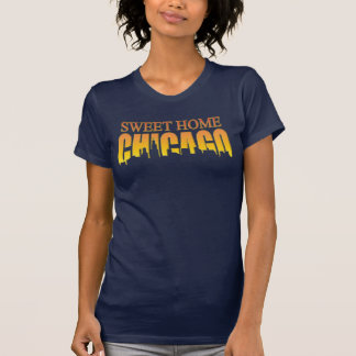 Sweet Home Chicago t shirt