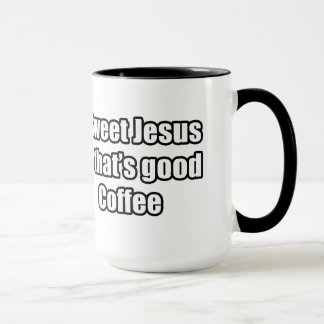 Sweet Jesus That's Good Coffee Mug