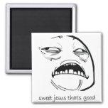 Sweet Jesus That's Good (text) Magnet