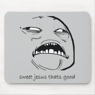 Sweet Jesus That's Good (text) Mousepads