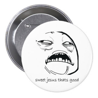 Sweet Jesus That's Good (text) Pin