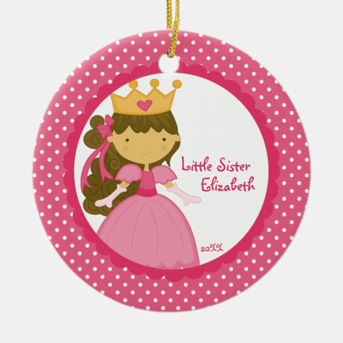 Sweet Princess  Little Sister Christmas Ornament