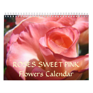 SWEET ROSES Calendar PINK ROSE FLOWERS