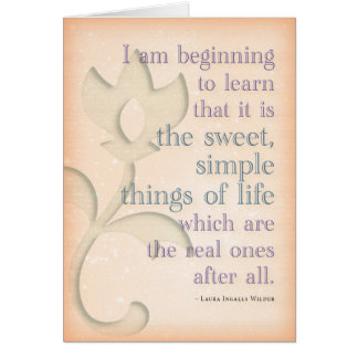 Sweet simple things ~Laura Ingalls Wilder (blank) Stationery Note Card
