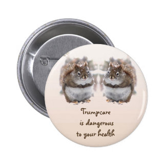 Sweet Squirrels and Trumpcare Button