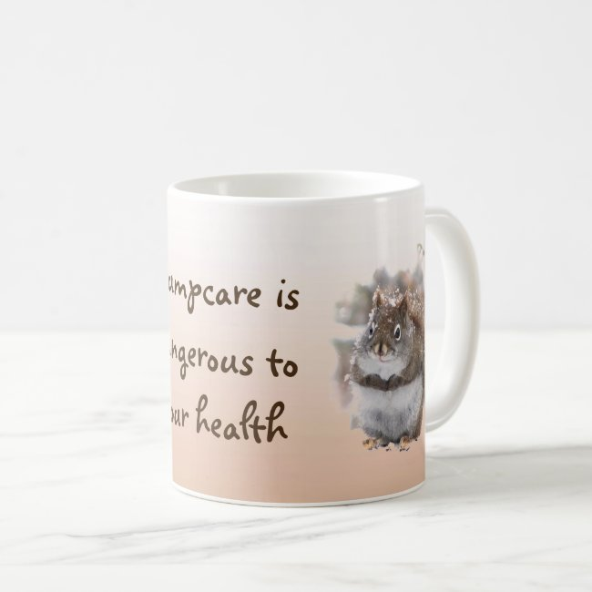 Sweet Squirrels Talk About Trumpcare Mug