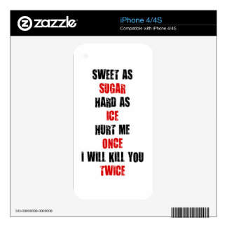 Sweet sugar hard ice hurt me once i'll kill you decal for the iPhone 4S