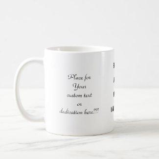Sweet sugar hard ice hurt me once i'll kill you coffee mug