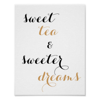 Sweet Tea & Sweeter Dreams Quote Poster