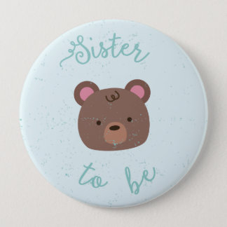 Sweet Teddy Baby Shower Sister to Be Button