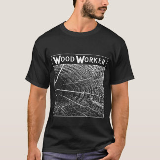 Sweet Wood-Worker T-Shirt Crafty BOLD Design WOOD