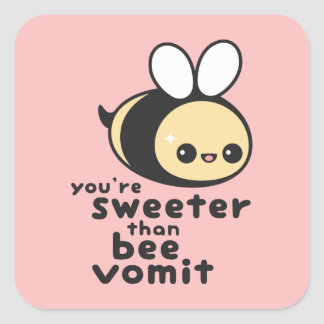 Sweeter than Bee Vomit Square Sticker