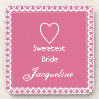 Sweetest BRIDE Custom Name Pink Heart and Lace Beverage Coaster
