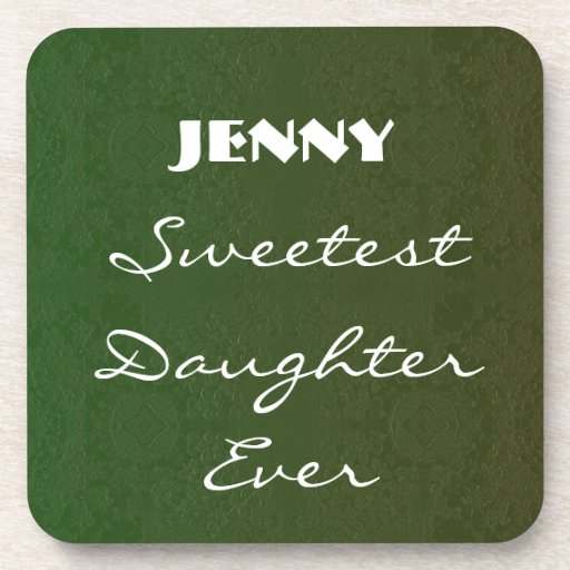 Sweetest Daughter Ever Green Vintage Collection Beverage Coasters