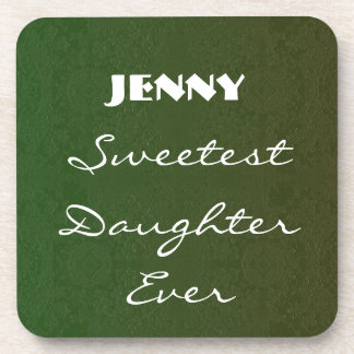 Sweetest Daughter Ever Green Vintage Collection Coaster