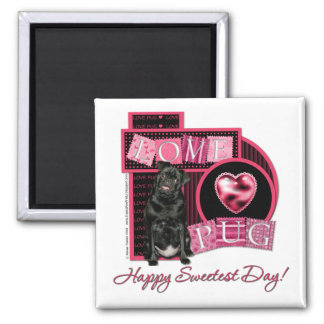 Sweetest Day - Love Pug Magnet
