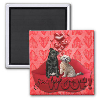 Sweetest Day - You Had Me at Woof! Fridge Magnets