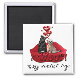 Sweetest Day - You Had Me at Woof! Refrigerator Magnets
