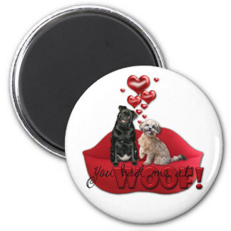 Sweetest Day - You Had Me at Woof Fridge Magnets